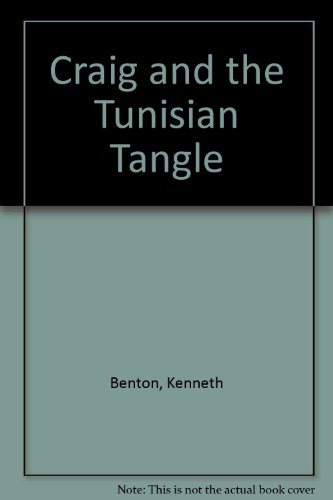 Craig and the Tunisian Tangle: Benton, Kenneth