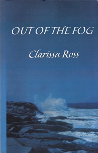 Out of the Fog: Clarissa Ross