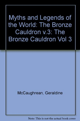 9780754051626: The Bronze Cauldron: Myths and Legends of the World (Vol 3)