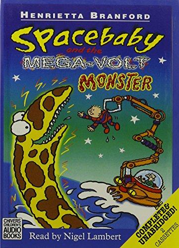 9780754051695: Spacebaby and the Mega-volt Monster: Complete & Unabridged