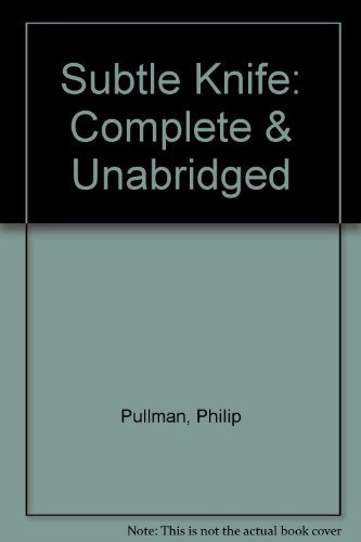Subtle Knife: Complete & Unabridged (9780754051718) by Philip Pullman