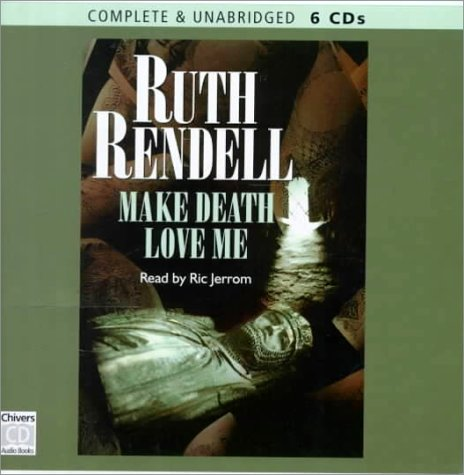 Make Death Love Me (World War II's Most Dramatic Prison Escape): Rendell, Ruth