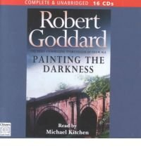Painting the Darkness: Complete & Unabridged: Goddard, Robert