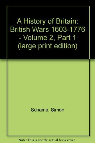 9780754056690: A History of Britain: British Wars 1603-1776 v. 2,Pt. 1