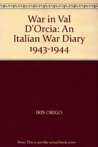 9780754056751: War in Val D'Orcia: An Italian War Diary 1943-1944
