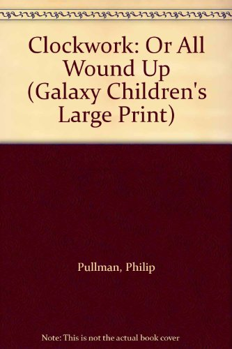 9780754060109: Clockwork: Or All Wound Up (Galaxy Children's Large Print)