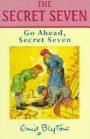 9780754060406: Go Ahead, Secret Seven (Galaxy Children's Large Print Books)