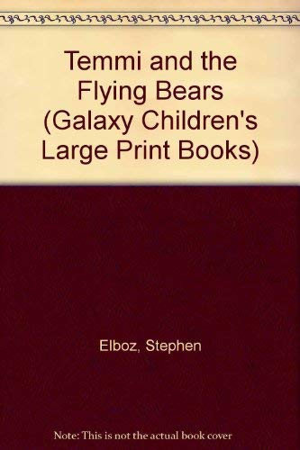 9780754060437: Temmi and the Flying Bears (Galaxy Children's Large Print)