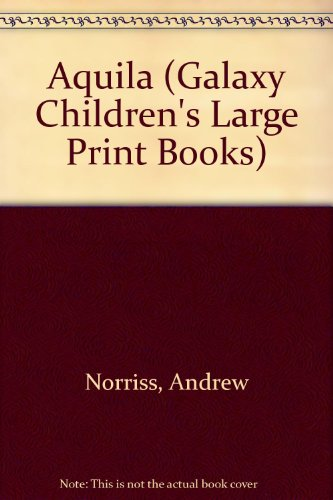 Aquila (Galaxy Children's Large Print Books): Norriss, Andrew