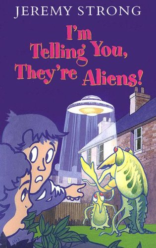 9780754061502: I'm Telling You, They're Aliens! (Galaxy Children's Large Print Books)