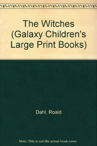 The Witches (Galaxy Children's Large Print Books) (9780754061915) by Roald Dahl