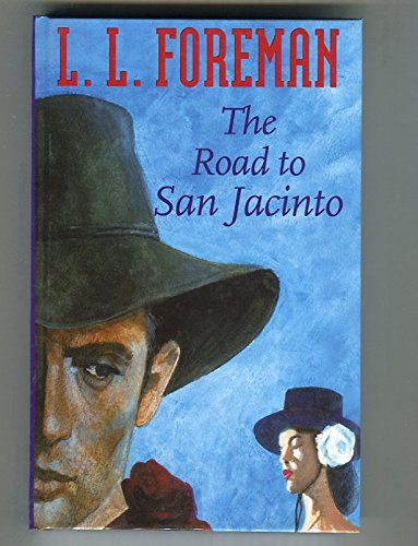 The Road to San Jacinto: Foreman, L. L.