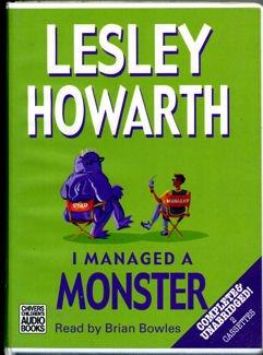 I Managed a Monster: Leslie Howarth