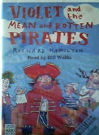 Violet and the Mean and Rotten Pirates (0754064565) by Richard Hamilton