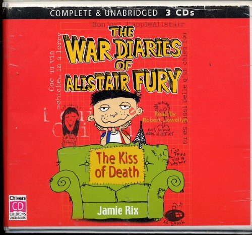 The War Diaries of Alistair Fury: The Kiss of Death: Rix, Jamie