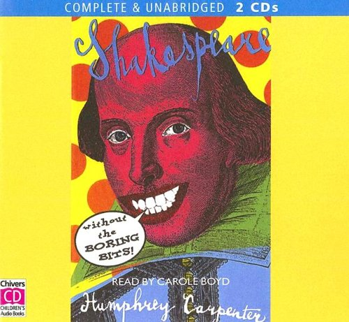 Shakespeare Without the Boring Bits (0754065057) by Carpenter, Humphrey