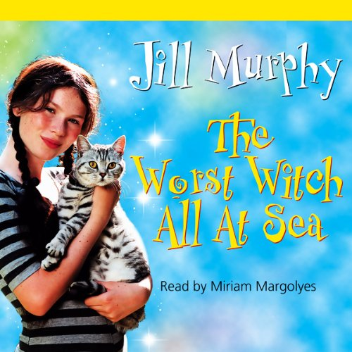 The Worst Witch All at Sea: Murphy, Jill