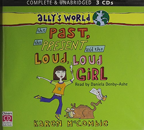 9780754066163: The Past, the Present and the Loud Loud Girl (Ally's World)