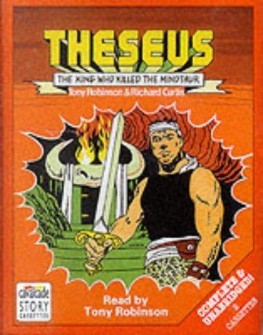 Theseus: Complete & Unabridged: The King Who Killed the Minotaur: Richard Curtis, Tony Robinson
