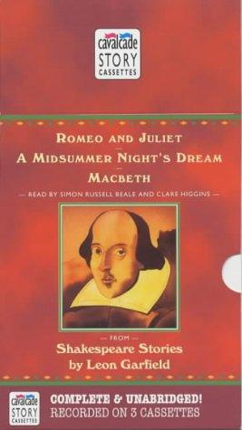 "Shakespeare Stories: ""Romeo and Juliet"", ""A Midsummer Night's Dream"", ""Macbeth"" (0754071510) by Garfield, Leon"