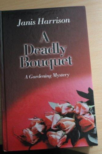 9780754072065: A Deadly Bouquet: A Gardening Mystery