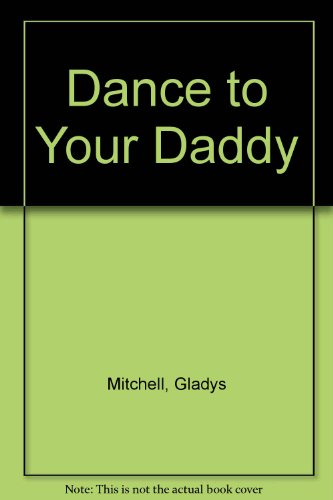 9780754073116: Dance To Your Daddy