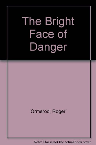 9780754074434: The Bright Face of Danger