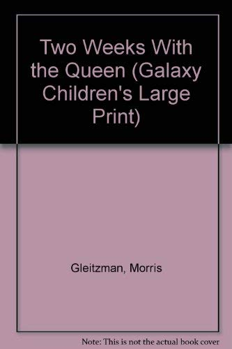 9780754078166: Two Weeks With the Queen (Galaxy Children's Large Print)