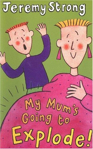My Mum's Going to Explode! (Galaxy Children's Large Print) (9780754078241) by Jeremy Strong