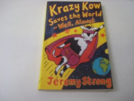 9780754078418: Krazy Kow Saves the World---Well, Almost (Galaxy Children's Large Print Books)