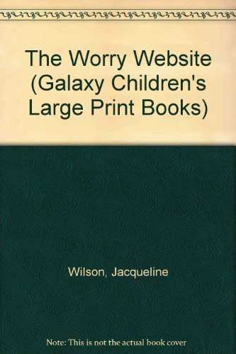 9780754078425: The Worry Website (Galaxy Children's Large Print Books)