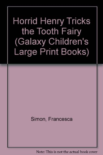 9780754078517: Horrid Henry Tricks the Tooth Fairy (Galaxy Children's Large Print Books)