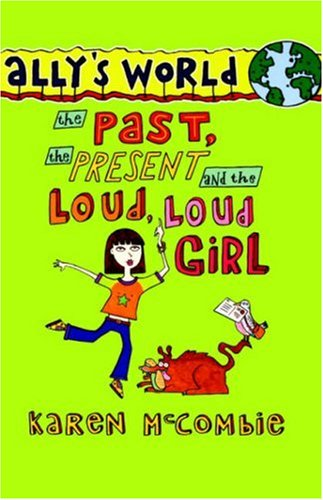 9780754079064: The Past, the Present and the Loud, Loud Girl (Ally's World)