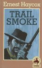 9780754080138: Trail Smoke (A Gunsmoke western)
