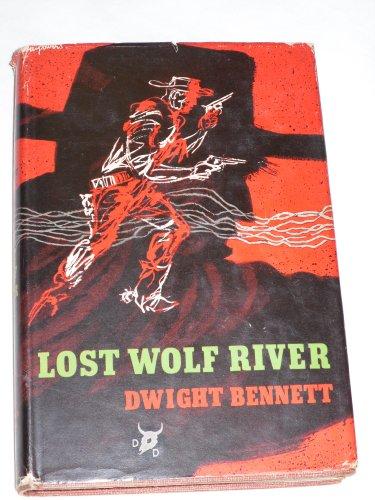 Lost Wolf River: Dwight Bennett