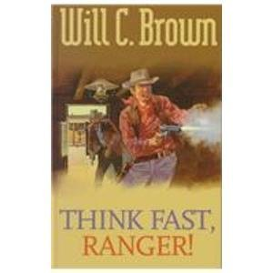 Think Fast, Ranger! (Gunsmoke Westerns.)
