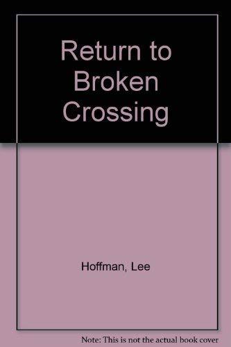 Return to Broken Crossing: Hoffman, Lee
