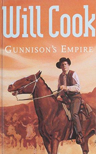 Gunnison's Empire (Gunsmoke Western): Cook, Will
