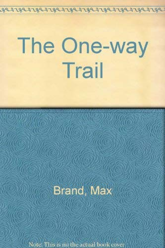 The One-way Trail (9780754082712) by Max Brand