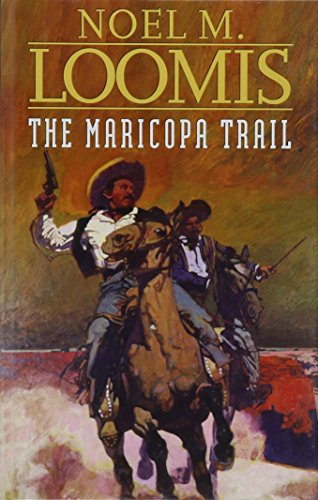 The Maricopa Trail (9780754082811) by Loomis, Noel M.