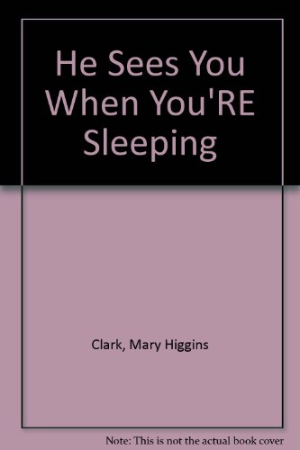 He Sees You When You're Sleeping [Audiobook] [Audio Cassette]: Mary Higgins Clark And Carol ...