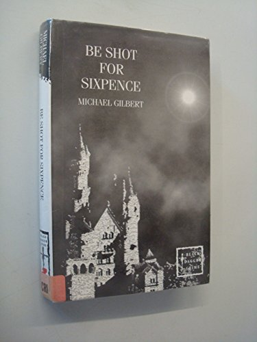 9780754085034: Be Shot for Sixpence (Black Dagger Crime Series)