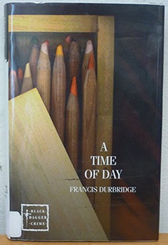 A Time of Day (Black Dagger Crimes) (0754085228) by Francis Durbridge