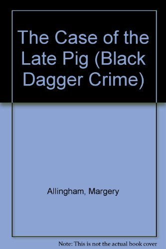 9780754085416: The Case of the Late Pig (Black Dagger Crime)