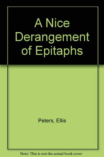 Nice Derangement of Epitaphs (0754086321) by Peters, Ellis