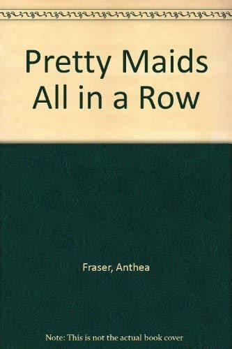 9780754086581: Pretty Maids All In A Row