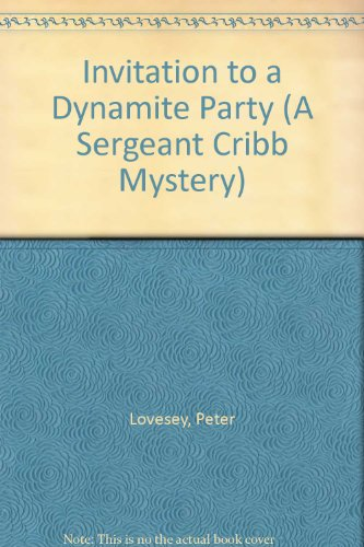 9780754088998: Invitation to a Dynamite Party (A Sergeant Cribb mystery)