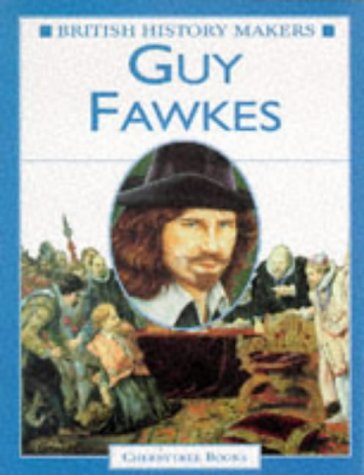 9780754090113: Guy Fawkes: British History Maker