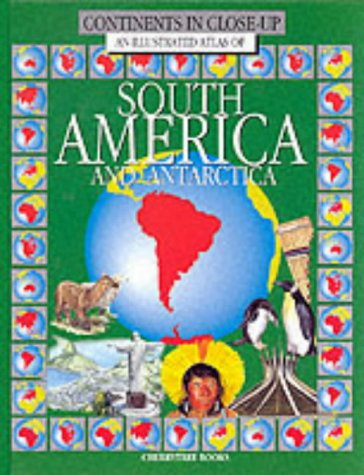 9780754090342: An Illustrated Atlas of South America (Continents in Close-up S.)
