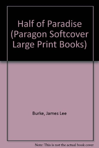 Half of Paradise (Paragon Softcover Large Print Books) (0754090795) by James Lee Burke